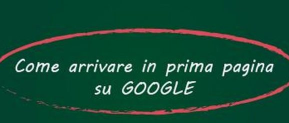 come arrivare in prima posizione su google